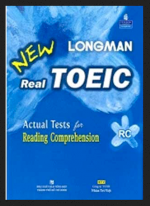 Longman New Real Toeic - Actual Tests For Reading Comprehension RC