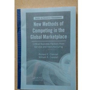New Methods of Competing in the Global Marketplace: Critical Success Factors from Service and Manufacturing (Resource Management)