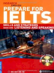 Insearch English prepare for IELTS - Skills and strategies book one listening and speaking (Dùng kèm đĩa CD)