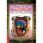 Chuyện kể của Shakespeare - Tales From Shakespeare (song ngữ Anh - Việt)
