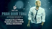 Bán Vé Liveshow Dấu Ấn Phan Đình Tùng Ngày 4/10/2014
