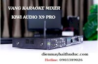 Mixer Vang Karaoke Kiwi Audio X9 Pro New Model 2021