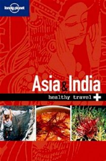 Asia & India: Healthy (Lonely Planet Healthy Guide)
