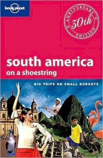 South America (Lonely planet shoestring guide)