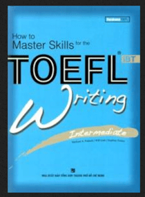 How to master skills for the toefl IBT - Writing intermediate (Dùng kèm 1 audio CDs)