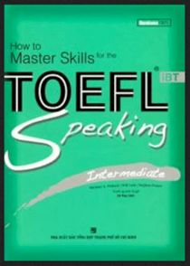 How to Master skills for the toefl IBT - Speaking intermediate (Dùng kèm 3 audio CDs)