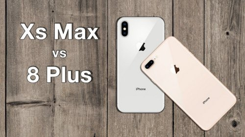 So sánh iPhone Xs Max với iPhone 8 Plus